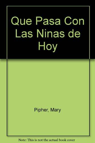 Descargar Libro Que Pasa Con Las Ninas de Hoy de Mary Pipher
