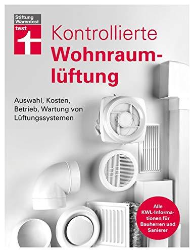 Kontrollierte Wohnraumlüftung: Auswahl, Kosten, Betrieb, Wartung von Lüftungssystemen | Alle KWL-Informationen für Bauherren und Sanierer