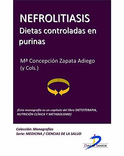 Nefrolitiasis. Dietas controladas en purinas (Este capítulo p