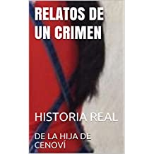 RELATOS DE UN CRIMEN: HISTORIA REAL (HISTORIAS REALES nº 1)