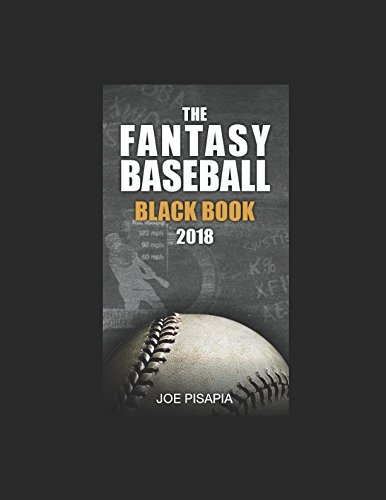 The Fantasy Baseball Black Book 2018 (Fantasy Black Book, Band 11)