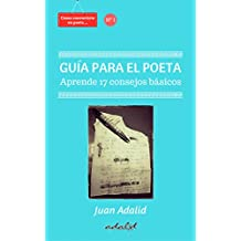 CÓMO CONVERTIRTE EN POETA. Guía para el poeta: Aprende 17 consejos básicos (Spanish Edition)