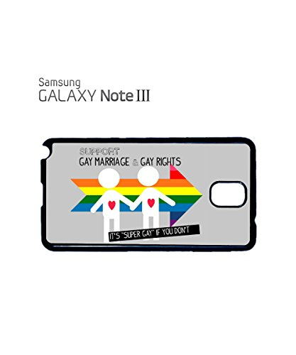 Support Gay Marriage And & Rights It's Super Gay If You Mobile Phone Case Samsung Note 3 White Blanc
