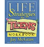 [( Daily Life Strategies for Teens )] [by: Jay McGraw] [Dec-2002]
