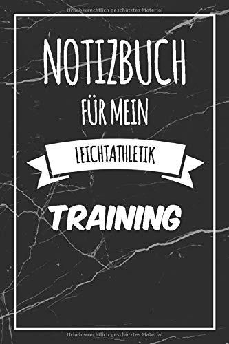 Notizbuch für mein Leichtathletik Training: Das ultimative Leichtathletik Trainingstagebuch | Trainingsplaner & Journal | Journal mit 120 Seiten