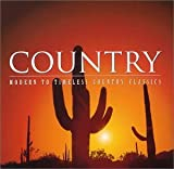 Country: MODERN TO TIMELESS COUNTRY CLASSICS by Various Artists -