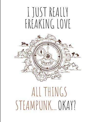 I Just Really Freaking Love All Things Steampunk ... Okay?: Sketch & Lined Paper Notebook, 2 In 1 - Alle Länder Nationale Kostüm