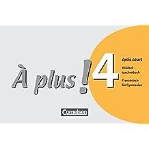 À plus! - Ausgabe 2004: Band 4 (cycle court) - Vokabeltaschenbuch