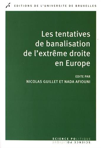 Les tentatives de banalisation de l'extrême-droite en Europe