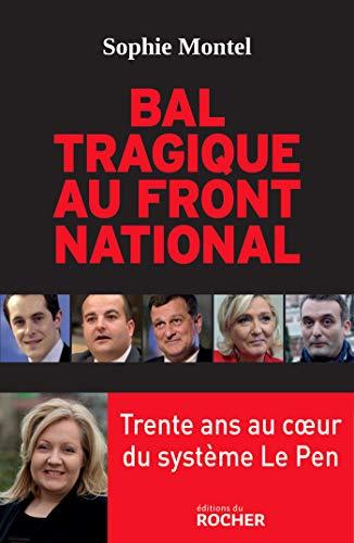 Bal tragique au Front National: 30 ans au coeur du système Le Pen