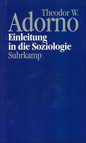 Nachgelassene Schriften. Abteilung IV: Vorlesungen: Band 15: Einleitung in die Soziologie (1968)