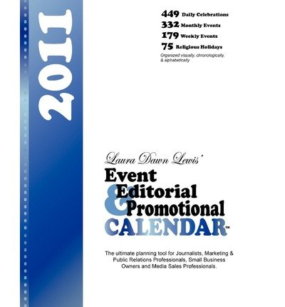 [ Event Editorial & Promotional Calendar 2011: The Ultimate Planning Calendar for Media, Marketing and Business Lewis, Laura Dawn ( Author ) ] { Paperback } 2011