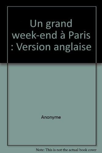 Un grand week-end à Paris : Version anglaise par Anonyme