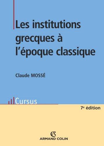 Lire un Les institutions grecques à l'époque classique (Histoire) epub, pdf