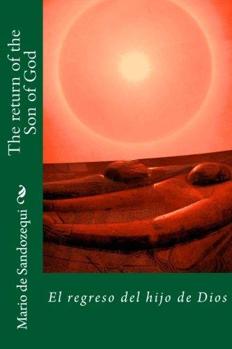 The return of the Son of God: El regreso del hijo de Dios par Mario Sandozequi A