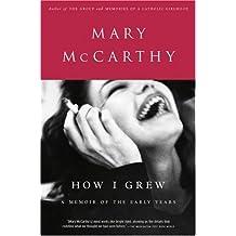 How I Grew by Mary McCarthy (2004-03-15)