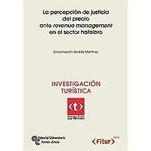 La percepción de justicia del precio arte revenue management en el sector hotelero (Tribuna Fitur Jorge Vila Fradera)