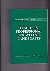 Teachers' Professional Knowledge Landscapes (Advances in Contemporary Educational Thought)