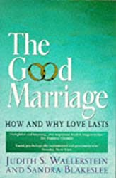 The Good Marriage: How and Why Love Lasts by Judith S. Wallerstein (1996-01-04)