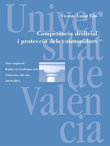Competència deslleial i protecció dels consumidors (Catalan Edition) por Vicente Cuñat Edo