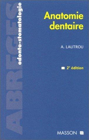 ANATOMIE DENTAIRE. 2ème édition 1998 de Lautrou. Alain (2004) Broché