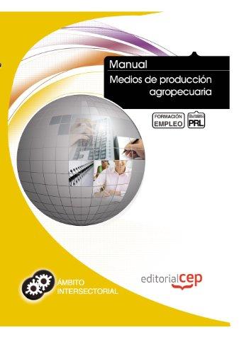 Descargar Libro Manual Medios de producción agropecuaria. Formación para el empleo de ICB Editores