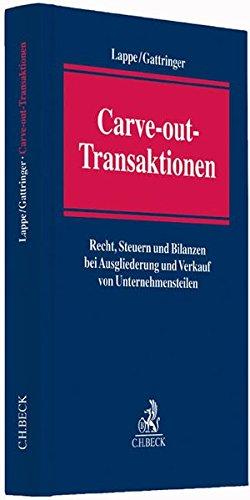 Carve-out-Transaktionen: Recht, Steuern und Bilanzen bei Ausgliederung und Verkauf von Unternehmensteilen