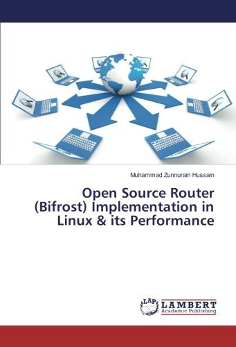 Open Source Router (Bifrost) Implementation in Linux & its Performance by Muhammad Zunnurain Hussain (2016-07-07)
