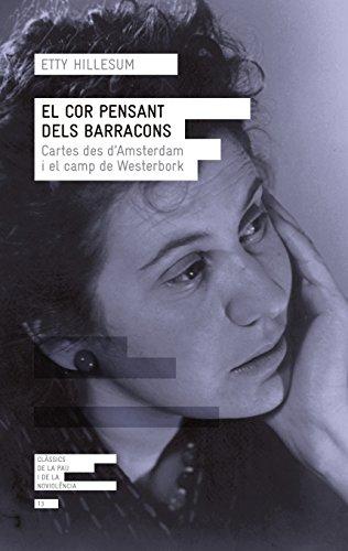 El Cor Pensant Dels Barracons (Clàssics de la pau i la noviolència) por Etty Hillesum