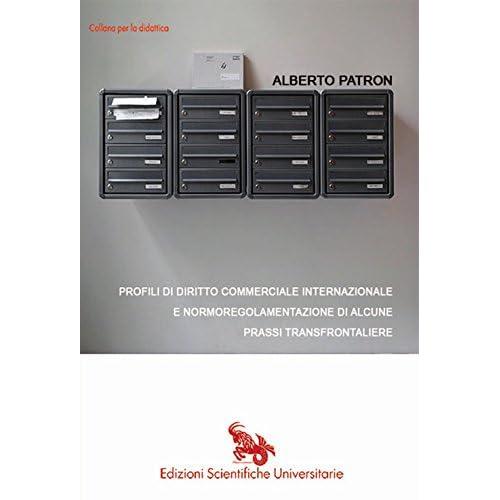 Profili Di Diritto Commerciale Internazionale E Normoregolamentazione Di Alcune Prassi Transfrontaliere