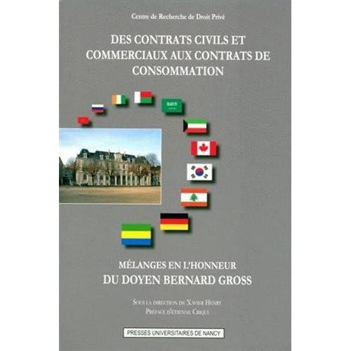Des contrats civils et commerciaux aux contrats de consommation : Mélanges en l'honneur du Doyen Bernard Gross