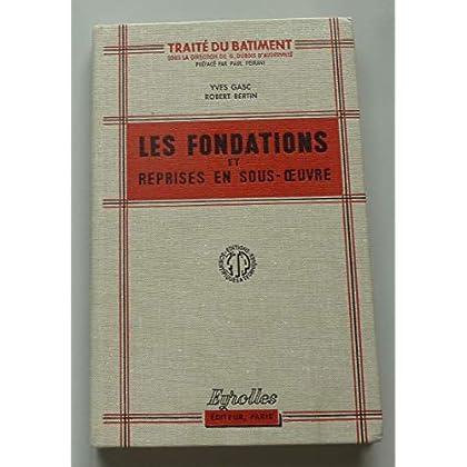 Les fondations et reprises en sous oeuvre