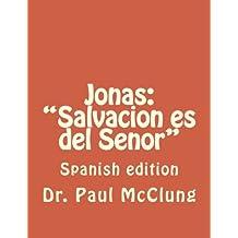 """Jonas: """"La Salvacion es del Senor"""": Spanish edition"""