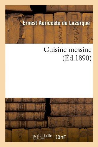 Cuisine messine (Éd.1890) par Ernest Auricoste de Lazarque