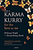 Karma Kurry for the Hero in Me: Ordinary People Extraordinary Deeds