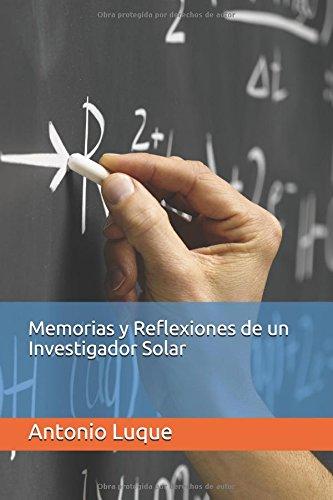 Memorias y Reflexiones de un Investigador Solar por Antonio Luque