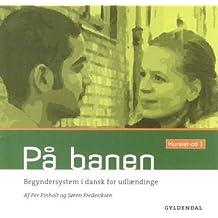 Pa Banen: Begyndersystem I Dansk for Udlaendinge