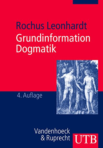 Grundinformation Dogmatik: Ein Lehr- und Arbeitsbuch für das Studium der Theologie (UTB, Band 2214)