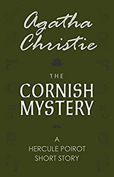 The Cornish Mystery (a Hercule Poirot Short Story) por Agatha Christie epub