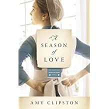 A Season of Love (Kauffman Amish Bakery Series) by Amy Clipston (2015-08-04)