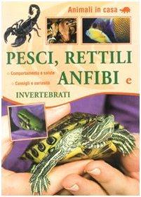 pesci-rettili-anfibi-e-invertebrati
