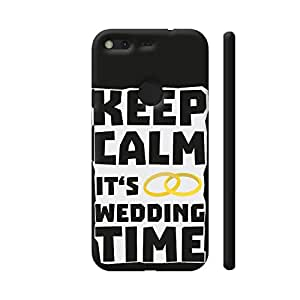 Colorpur Google Pixel XL Cover - Wedding Time Keep Calm On Black Printed Back Case