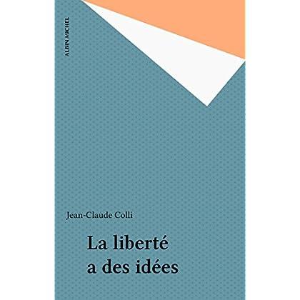 La liberté a des idées (Economie et libertés)