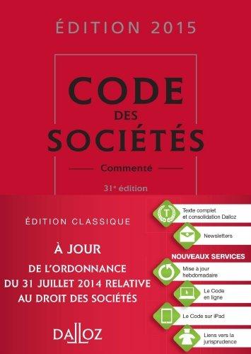Code des sociétés 2015, commenté - 31e éd. de Jean-Paul Valuet (22 octobre 2014) Relié