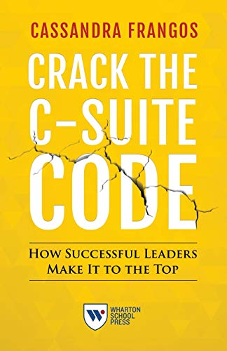 Crack the C-Suite Code: How Successful Leaders Make It to the Top