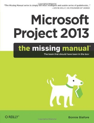 Microsoft Project 2013: The Missing Manual by Biafore, Bonnie (2013) Paperback