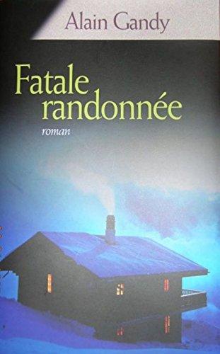 Fatale randonnée par Alain Gandy