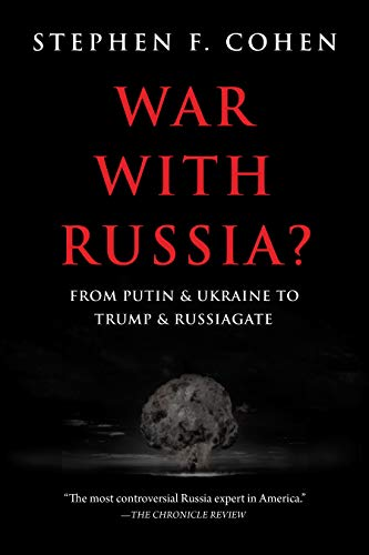 War with Russia: From Putin and Ukraine To Trump and Russiagate (English Edition)