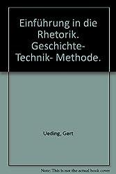 Einführung in die Rhetorik : Geschichte, Technik, Methode.