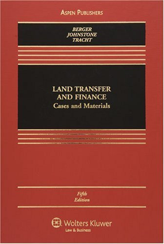 Land Transfer and Finance: Cases and Materials by The late Curtis J. Berger (2007-05-31)